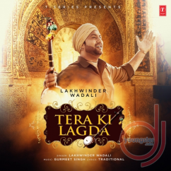 Tera Ki Lagda song download by Lakhwinder Wadali