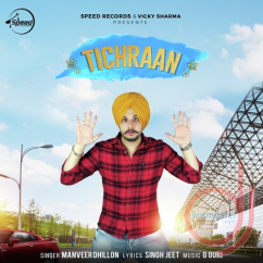 Tichraan song download by Manveer Dhillon