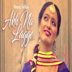 Akh Na Lagge song download by Rimmy Sidhu