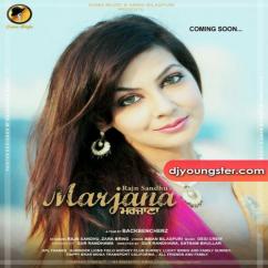 Marjana song download by Rajn Sandhu