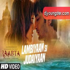 Lambiyaan Si Judaiyaan song download by Arijit Singh