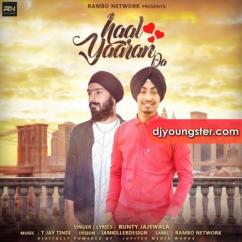 Haal Yaaran Da song download by Bunty Jajewala