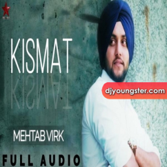 Kismat song download by Mehtab Virk