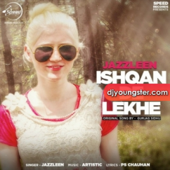 Ishqan De Lekhe (Cover Song) song download by Jazzleen