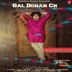 Gal Dohan Ch song download by Deep Karan