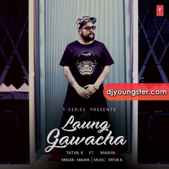 Laung Gawacha song download by Maaya