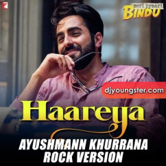 Haareya Rock Version song download by Ayushmann Khurrana