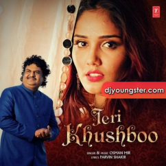 Teri Khushboo song download by Osman Mir