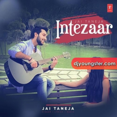 Intezaar song download by Jai Taneja