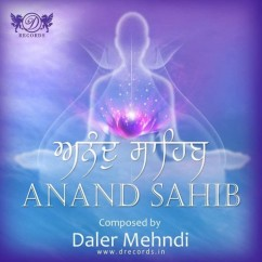 Anand Sahib song download by Daler Mehndi