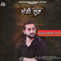 Muthhi Loon song download by Jagi Jagjeet