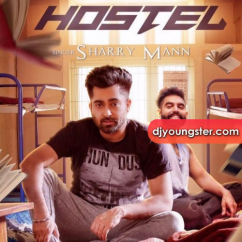 Hostel song download by Sharry Maan