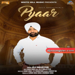Pyar song download by Jelly Manjeetpuri