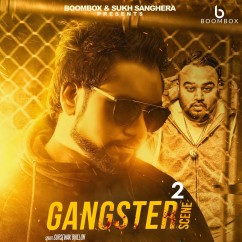 Gangster Scene 2 song download by Gursewak Dhillon