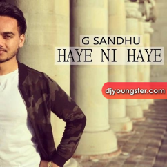 Haye Ni Haye song download by G Sandhu