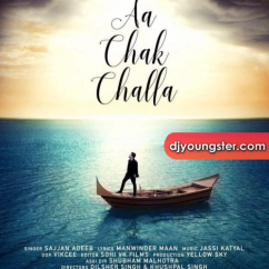 Aa Chak Challa song download by Sajjan Adeeb