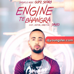 Engine Te Bhangra song download by Gupz Sehra