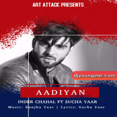 Aadiyan Ft Sucha Yaar song download by Inder Chahal