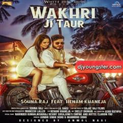Wakhri Ji Taur song download by Sohna Raj