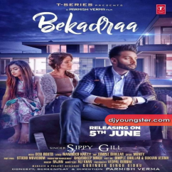 Bekadraa song download by Sippy Gill
