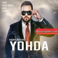 Yohda song download by Kulbir Jhinjer
