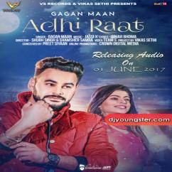Adhi Raat song download by Gagan Maan