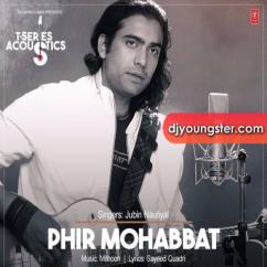 Phir Mohabbat Acoustic song download by Jubin Nautiyal