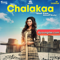 Chalakaa song download by Meet Kaur