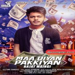 Maa Diyan Pakkiyan song download by Rajat Maingi