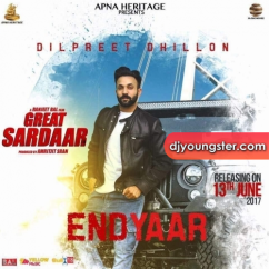 End Yaar song download by Dilpreet Dhillon