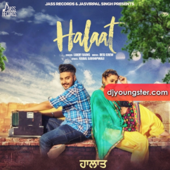 Halaat song download by Lakhy Bains