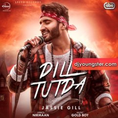 Dill Tutda song download by Jassi Gill