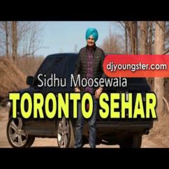 Toronto Shehar Sidhu Moosewala mp3