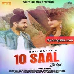 10 Saal Zindagi song download by Gurchahal
