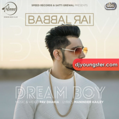 Dream Boy song download by Babbal Rai