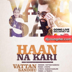 Haan Na Kari song download by Vattan Sandhu
