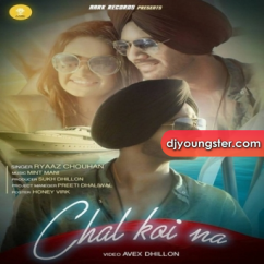 Chal Koi Na song download by Ryaaz Chouhan