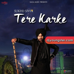 Tere Karke song download by Sukhi Sivia