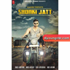 Shonki Jatt Kadir Thind mp3