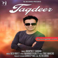 Taqdeer song download by Manpreet Sandhu