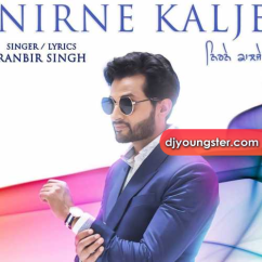 Nirne Kalje song download by Ranbir Singh