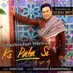 Ki Pata Si song download by Manmohan Waris