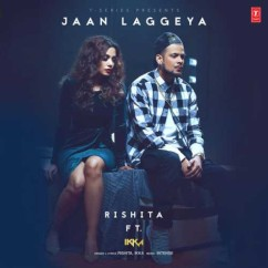 Jaan Laggeya song download by Rishita