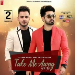 Take Me Away song download by Resham Anmol