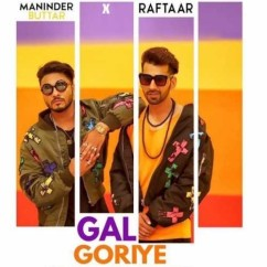 Gal Goriye song download by Maninder Buttar
