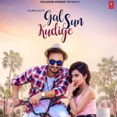 Gal Sun Kudiye song download by Gurnazz