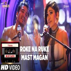 Roke Na Ruke Mast Magan song download by Tulsi Kumar