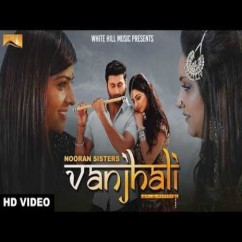 Vanjhali song download by Nooran Sisters