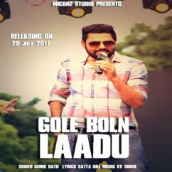 Gole Bole Laadu song download by Gurikk Bath