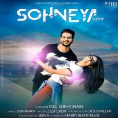 Sohneya song download by Gill Sukhchain